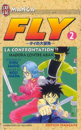 Fly, Tome 2 : La confrontation !! Hadora contre Aban par Yuji Horii