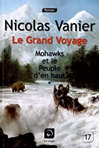 """Afficher """"Le Grand voyage n° 01<br /> Mohawks et le peuple d'en haut : 1ère partie"""""""