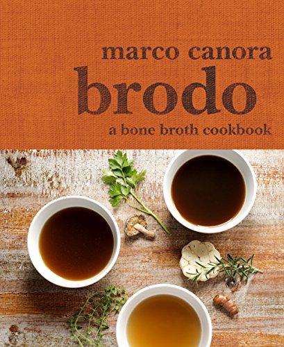 Brodo: A Bone Broth Cookbook - Grass Fed Carne