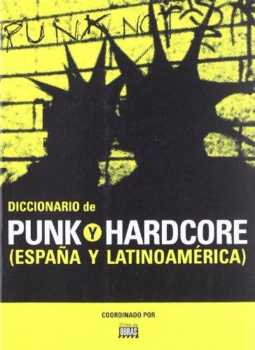 Diccionario de punk y hardcore : España y Latinoamérica por Zona de Obras
