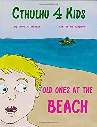 Cthulhu 4 Kids: Old Ones at the Beach: Volume 1