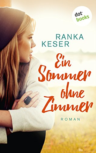 Ein Sommer ohne Zimmer: Roman