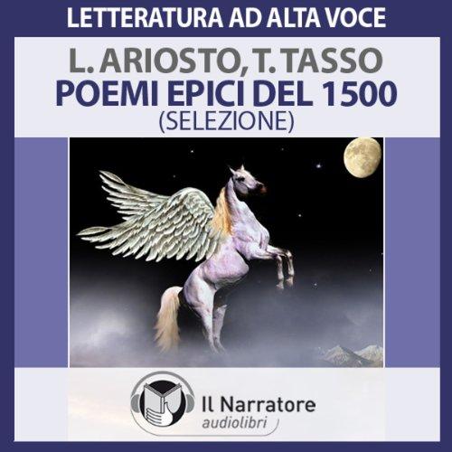 Poemi epici del 1500 - Ariosto e Tasso (selezione)  Audiolibri