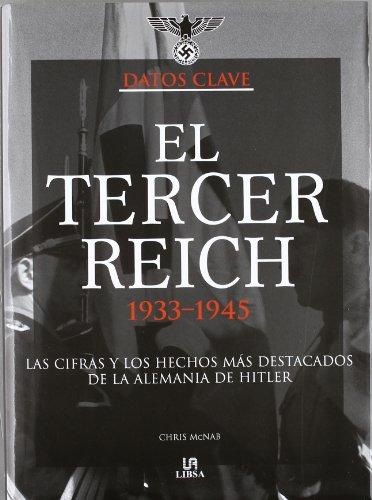 El tercer Reich 1933-1945 / The Third Reich 1933-1945: Las Cifras Y Los Hechos Mas Destacados De La Alemania De Hitler / the Figures and Salient Facts of Hitler's Germany