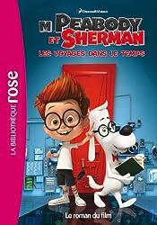 M. Peabody & Sherman, Les voyages dans le temps - Le roman du film