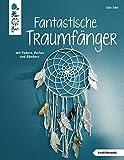 Fantastische Traumfänger (kreativ.kompakt.): mit Federn, Perlen und Bändern