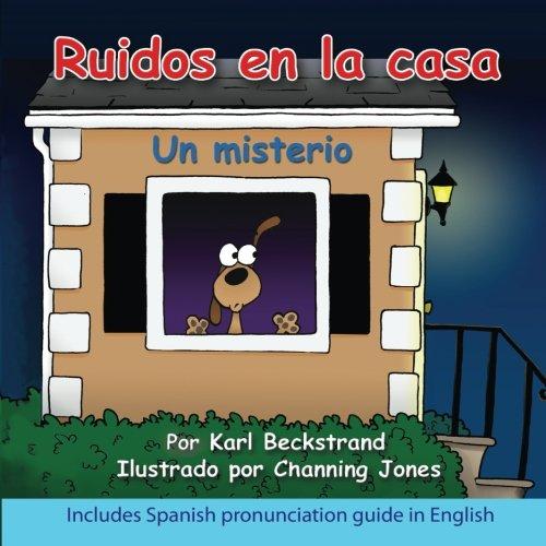 Ruidos en la casa: Un misterio: Volume 1 (Misterios para los menores) por Karl Beckstrand