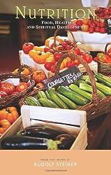 Nutrition: Food, Health and Spiritual Development by Rudolf Steiner (2008-10-08)