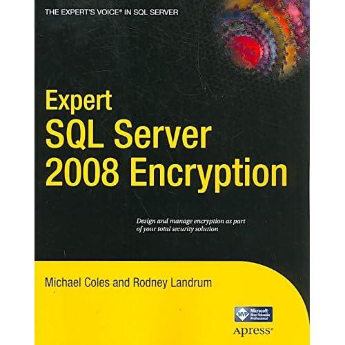 [Expert SQL Server 2008 Encryption] (By: Rodney Landrum) [published: April, 2011]
