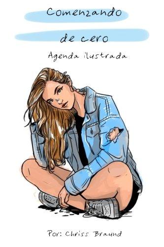 Comenzando de cero: Agenda ilustrada: Volume 1 (Frases) por Cs Chriss Braund A