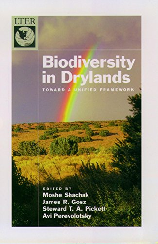 Biodiversity in Drylands: Toward a Unified Framework (Long-Term Ecological Research Network Series)