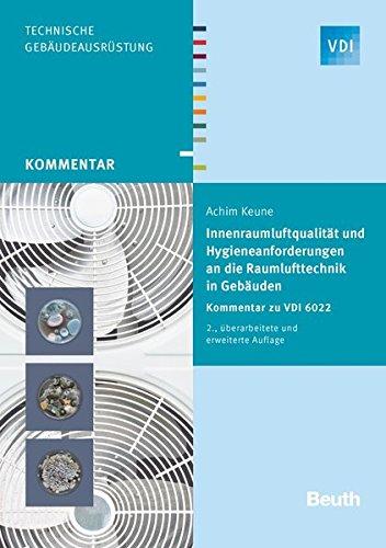 Innenraumluftqualität und Hygieneanforderungen an die Raumlufttechnik in Gebäuden: Kommentar zu VDI 6022 (VDI Kommentar)