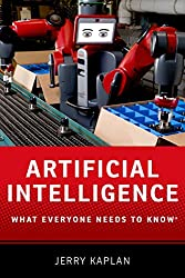 Artificial Intelligence: What Everyone Needs to Know (What Everyone Needs To Know®)
