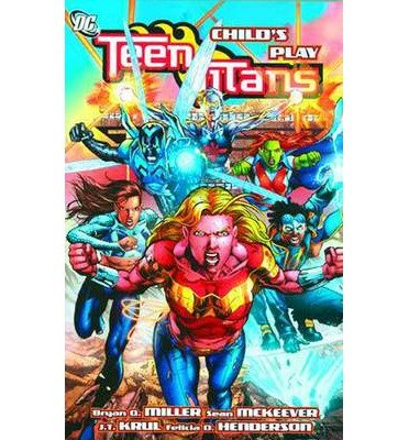[(Teen Titans: Childs Play)] [ By (artist) Jack Jadson, By (artist) Ruy Jose, By (artist) Joe Bennett, By (artist) Julio Ferreira, By (artist) Yildiray Cinar, By (author) Felicia D. Henderson, By (author) Bryan Q. Miller, By (author) Sean McKeever, By (author) J. T. Krul ] [April, 2010]