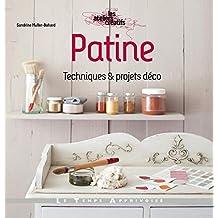 Patine - Techniques & projets déco