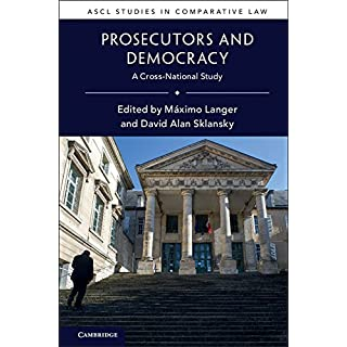 Prosecutors and Democracy: A Cross-National Study (ASCL Studies in Comparative Law) (English Edition)