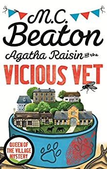 Agatha Raisin and the Vicious Vet by [Beaton, M.C.]