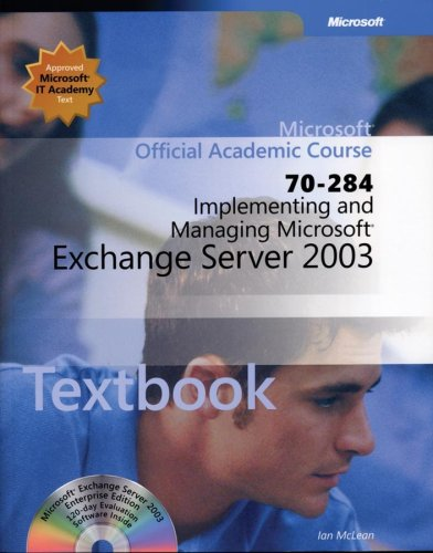 Implementing and Managing Microsoft Exchange Server 2003 (Exam 70-284) Package (Microsoft Official Academic Course)