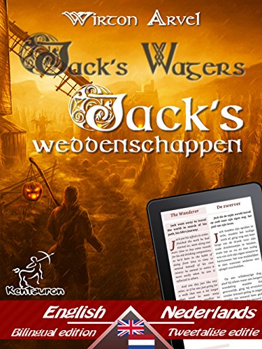 Jack's Wagers (A Jack O' Lantern Tale) - Jack's weddenschappen (Een Keltische sage): Bilingual parallel text - Tweetalig met parallelle tekst: English ... Easy Reader Book 61) (Dutch Edition)