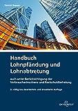 Produkt-Bild: Handbuch Lohnpfändung und Lohnabtretung: auch unter Berücksichtigung der Verbraucherinsolvenz und Restschuldbefreiung