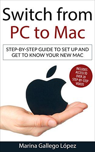 Switch From PC to Mac: Step-by-step guide to set up and get to know your new Mac (English Edition) por Marina Gallego López