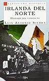 Best Historia de Irlanda - Irlanda del Norte: Historia del conflicto (Periodismo Histórico) Review