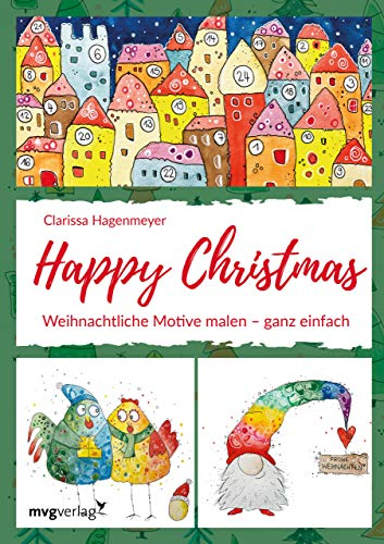 Happy Christmas: Weihnachtliche Motive malen - ganz einfach