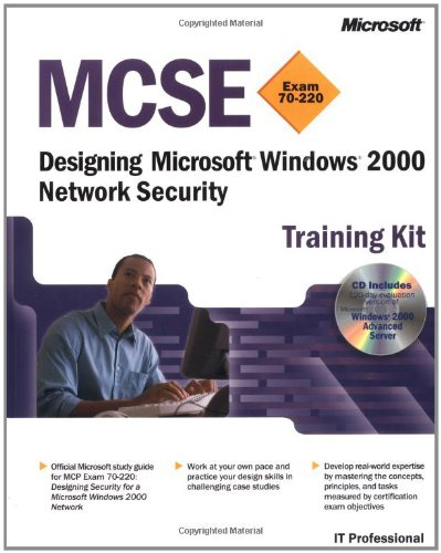 MCSE Training Kit (Exam 70-220): Designing Microsoft® Windows® 2000 Network Security por Microsoft Corporation