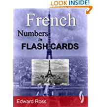 French Numbers in Flash Cards (French Edition)