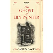 By Caitlin Davies The Ghost of Lily Painter [Paperback]