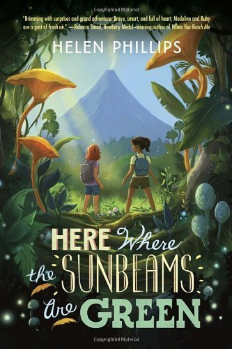 here-where-the-sunbeams-are-green-by-helen-phillips-2013-11-12