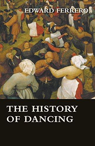 The History of Dancing por Edward Ferrero