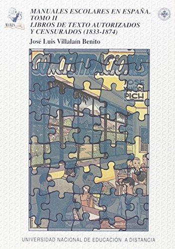 Manuales escolares en España. Tomo II: libros de texto autorizados y censurados (1833-1874): 2 (VARIA) por Jose Luis Villain