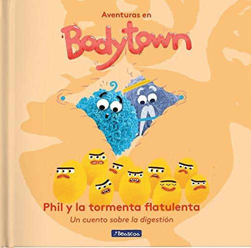Phil y la tormenta flatulenta (Aventuras en Bodytown. Primeras lecturas): Un cuento sobre la digestión por Jack Mendoza