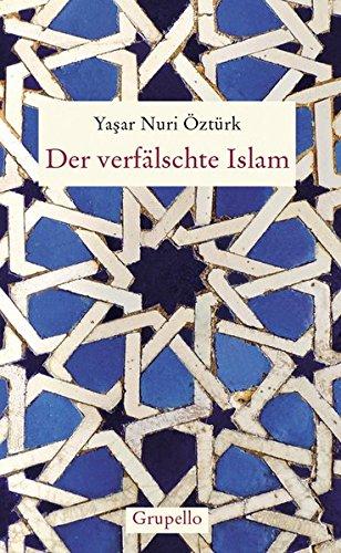Der verfälschte Islam: Eine Kritik der Geschichte islamischen Denkens