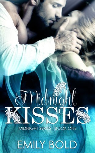 Midnight Kisses (Midnight Series): 1 by Bold, Emily (2013) Paperback