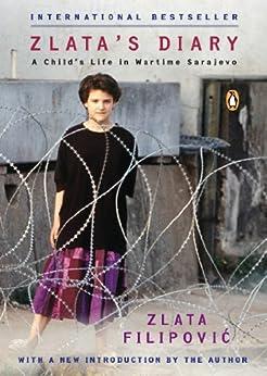 Zlata's Diary: A Child's Life in Wartime Sarajevo: Revised Edition by [Filipovic, Zlata]