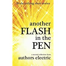 Another Flash in the Pen: Volume 2