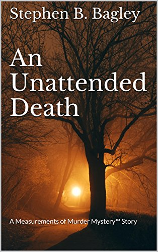 An Unattended Death: A Measurements of Murder Mystery™ Story