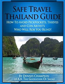 Safe Travel Thailand Guide (Safe Travel Guide Book 1) (English Edition) von [Champion, Dennis ]