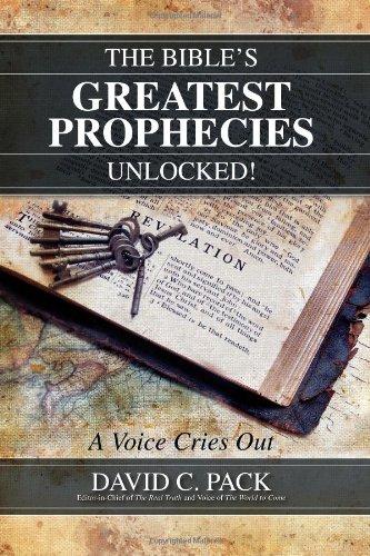 The Bible's Greatest Prophecies Unlocked! - A Voice Cries Out par David C Pack
