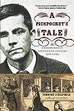A Pickpocket's Tale: The Underworld of Nineteenth-Century New York