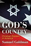 #10: God's Country: Christian Zionism in America (Haney Foundation Series)