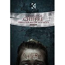 Chiffre: Der Code-Killer von Köln