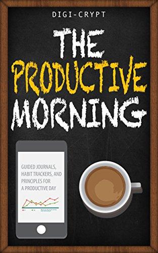 Productive Morning: Guided Journals, Habit Trackers, and Principles For A Productive Day...