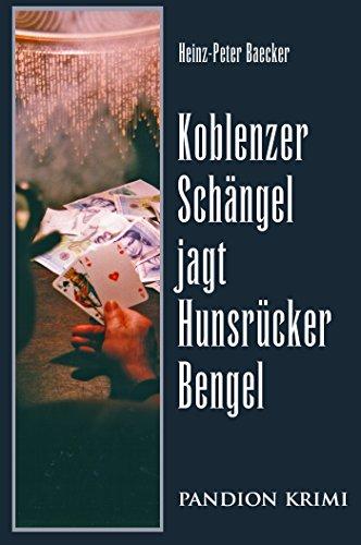 Koblenzer Schängel jagt Hunsrücker Bengel: Hunsrück-Krimi-Reihe Band II