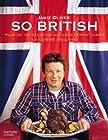 So British ! Plus de 130 raisons d'aimer la cuisine anglaise