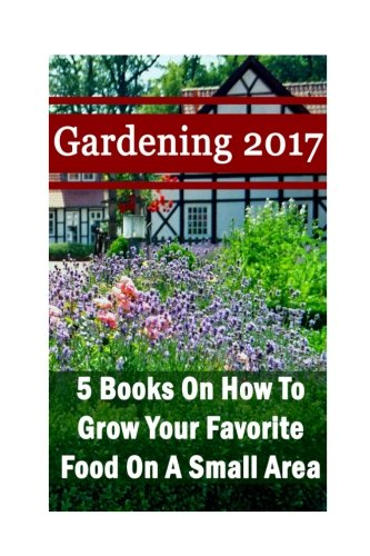 gardening-2017-5-books-on-how-to-grow-your-favorite-food-on-a-small-area-gardening-books-herbal-tea-