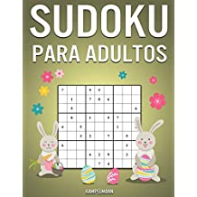 Sudoku Para Adultos: 300 Sudoku Fáciles, Medios, Difíciles, Muy Difíciles y Extremos para Adultos con Soluciones - Edición de Pascua