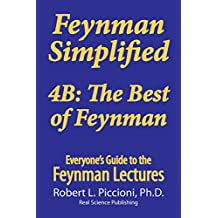Feynman Lectures Simplified 4B: The Best of Feynman (Everyone's Guide to the Feynman Lectures on Physics Book 13) (English Edition)
